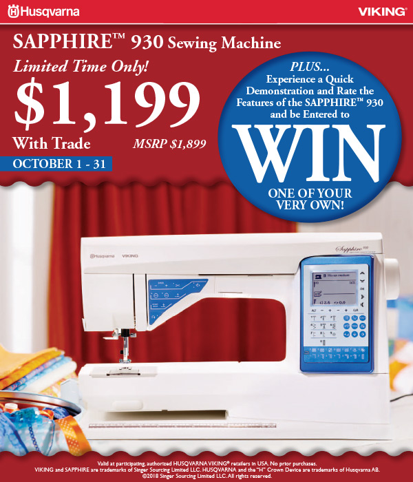 October 2018 - Sapphire 930 Sewing Machine Special Pricing and Demo to Win